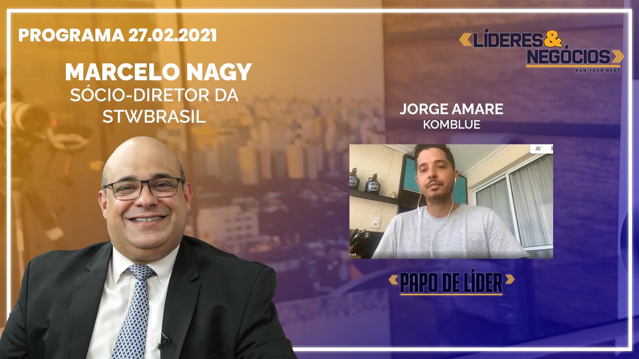 Marcelo Nagy e Jorge Amare | 27.02.21