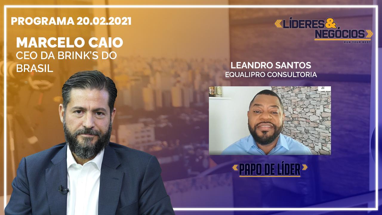 Marcelo Caio, e Leandro Santos | 20.02.21